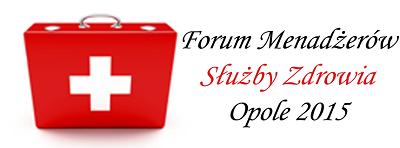 Kolejne wydarzenie z cyklu Forum Menadżerów Służby Zdrowia odbędzie się 29 września w Opolu -portal medyczny