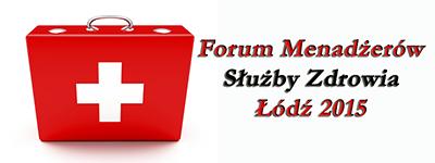 Forum Menedżerów Służby Zdrowia Łódź