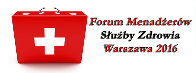 Forum Menedżerów Służby Zdrowia w Warszawie Hotel Czerniewski