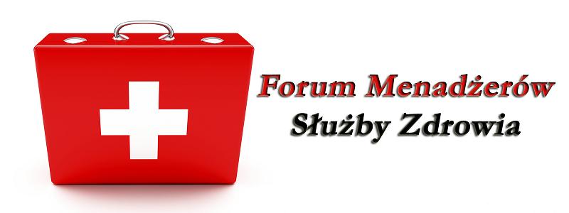 Forum Menadżerów Służby Zdrowia, któreg... -portal medyczny