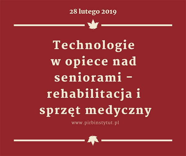 Konferencja 29-02-2019 Technologie w opiece nad seniorami - rehabilitacja i sprzęt medyczny -portal medyczny